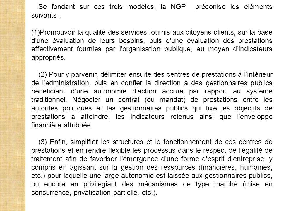 Se fondant sur ces trois modèles, la NGP préconise les éléments suivants : (1)Promouvoir la qualité des services fournis aux citoyens-clients, sur la