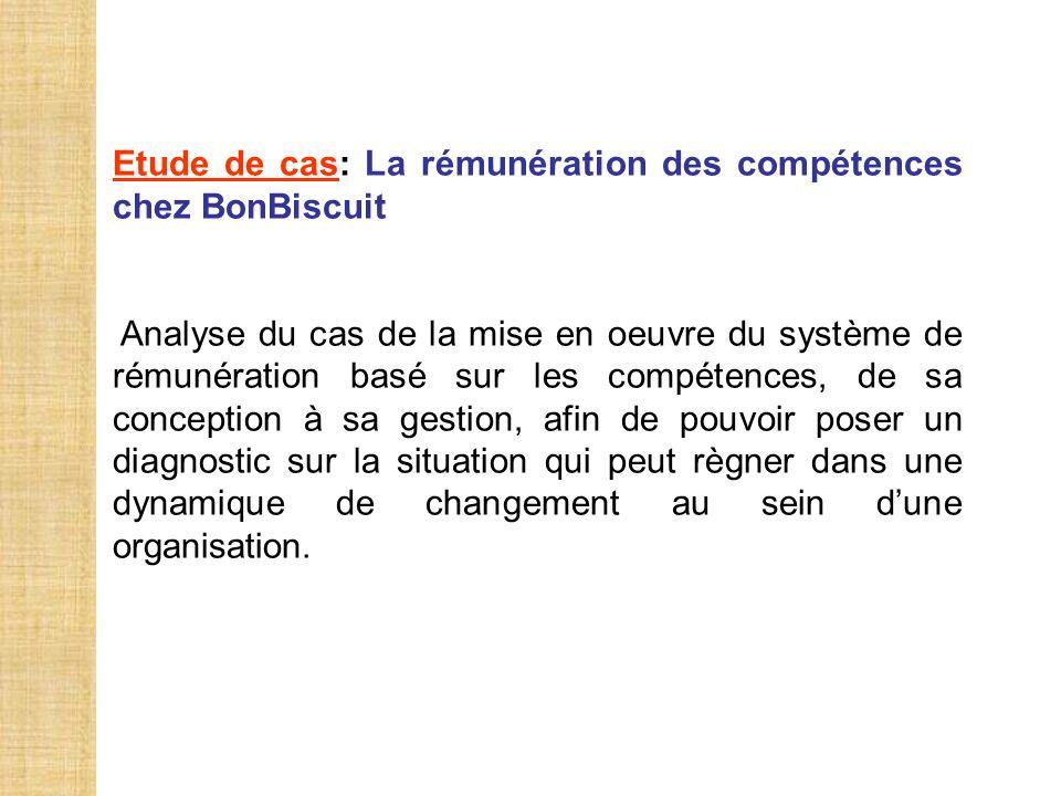Etude de cas: La rémunération des compétences chez BonBiscuit Analyse du cas de la mise en oeuvre du système de rémunération basé sur les compétences,