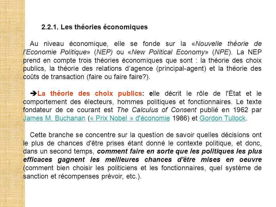 2.2.1. Les théories économiques Au niveau économique, elle se fonde sur la «Nouvelle théorie de lEconomie Politique» (NEP) ou «New Political Economy»
