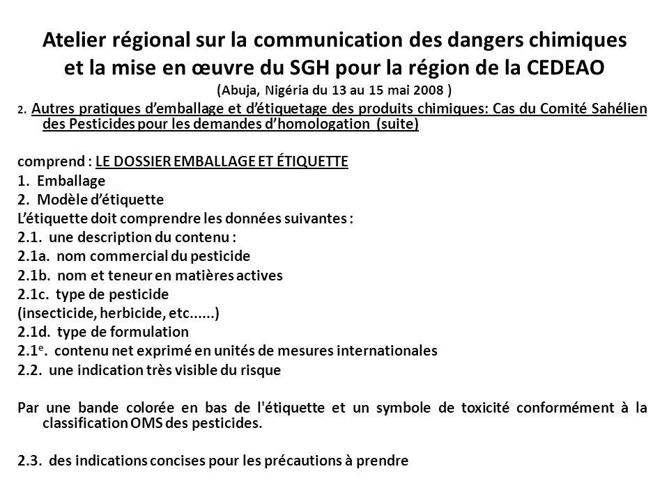 Atelier régional sur la communication des dangers chimiques et la mise en œuvre du SGH pour la région de la CEDEAO (Abuja, Nigéria du 13 au 15 mai 2008 ) 2.