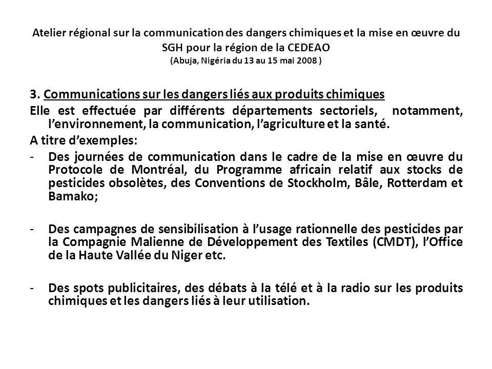 Atelier régional sur la communication des dangers chimiques et la mise en œuvre du SGH pour la région de la CEDEAO (Abuja, Nigéria du 13 au 15 mai 2008 ) 3.