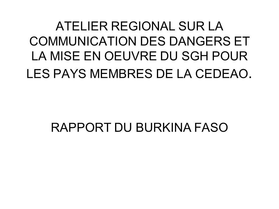 ATELIER REGIONAL SUR LA COMMUNICATION DES DANGERS ET LA MISE EN OEUVRE DU SGH POUR LES PAYS MEMBRES DE LA CEDEAO. RAPPORT DU BURKINA FASO