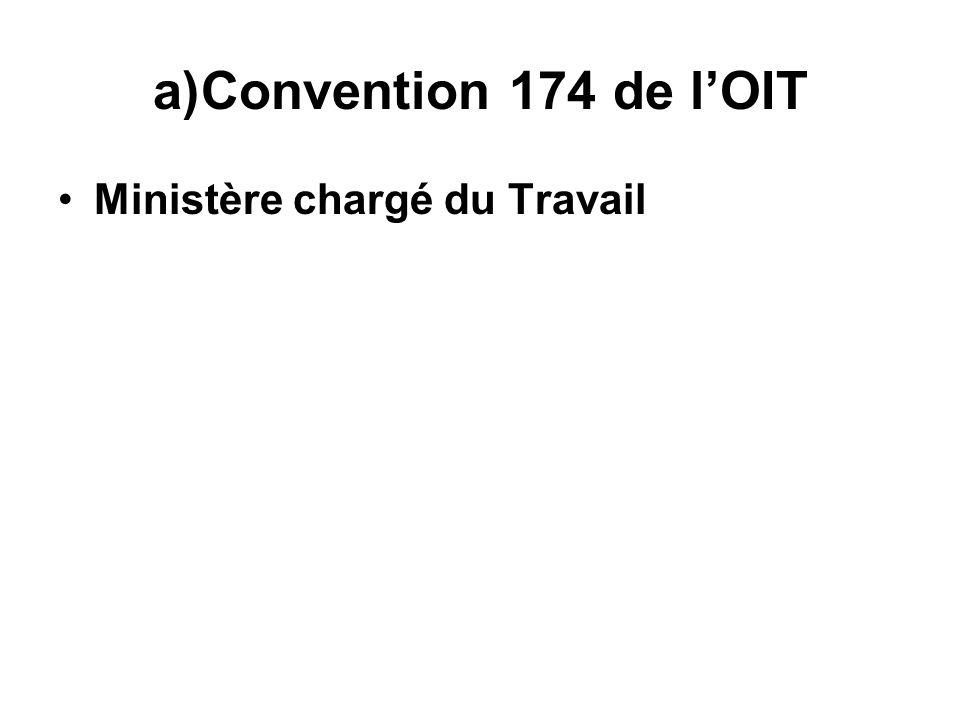 a)Convention 174 de lOIT Ministère chargé du Travail