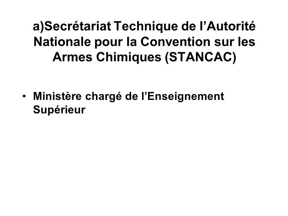 a)Secrétariat Technique de lAutorité Nationale pour la Convention sur les Armes Chimiques (STANCAC) Ministère chargé de lEnseignement Supérieur