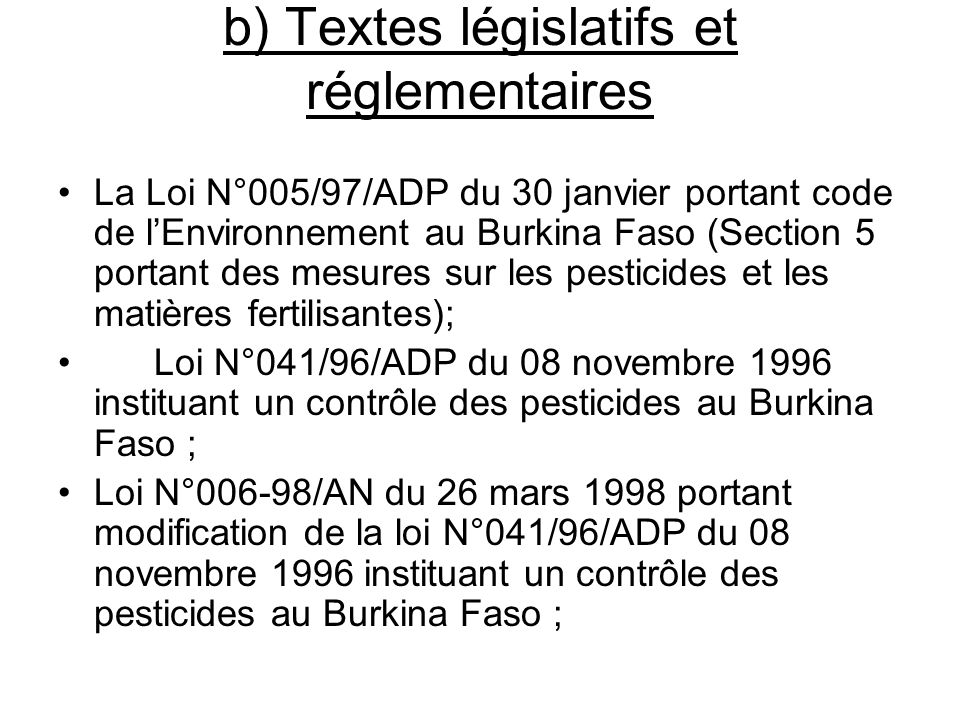 b) Textes législatifs et réglementaires La Loi N°005/97/ADP du 30 janvier portant code de lEnvironnement au Burkina Faso (Section 5 portant des mesure