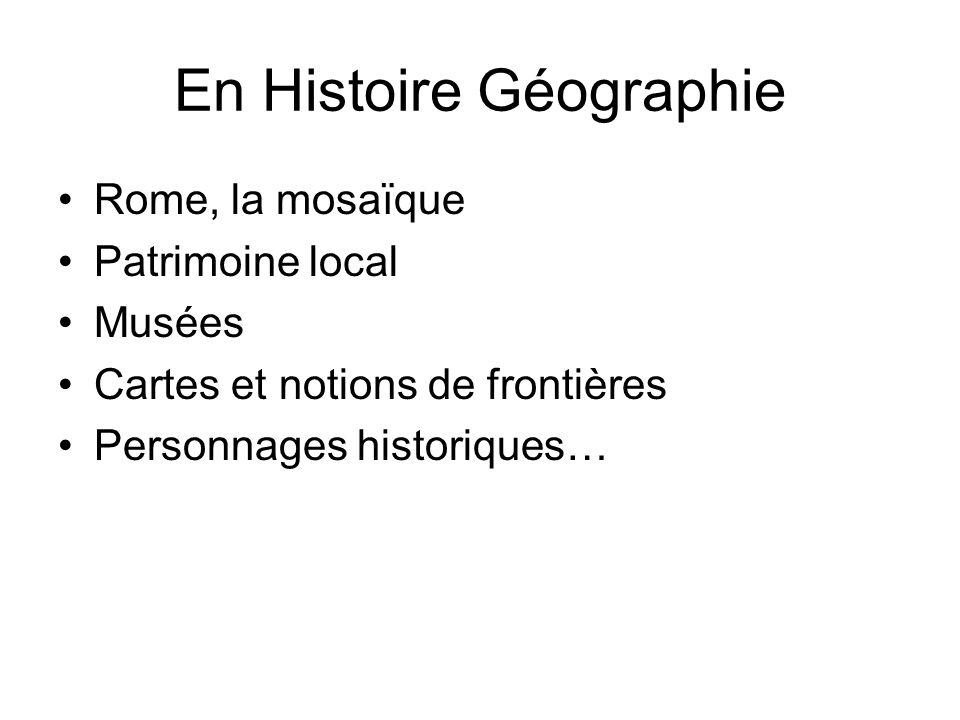 En Histoire Géographie Rome, la mosaïque Patrimoine local Musées Cartes et notions de frontières Personnages historiques…