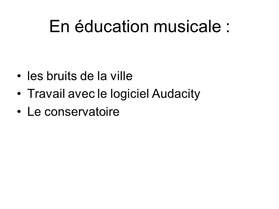 En éducation musicale : les bruits de la ville Travail avec le logiciel Audacity Le conservatoire