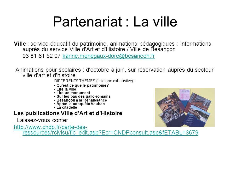 Partenariat : La ville Ville : service éducatif du patrimoine, animations pédagogiques : informations auprès du service Ville d'Art et d'Histoire / Vi