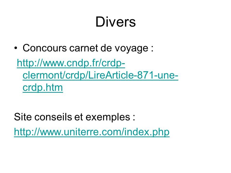 Divers Concours carnet de voyage : http://www.cndp.fr/crdp- clermont/crdp/LireArticle-871-une- crdp.htmhttp://www.cndp.fr/crdp- clermont/crdp/LireArti