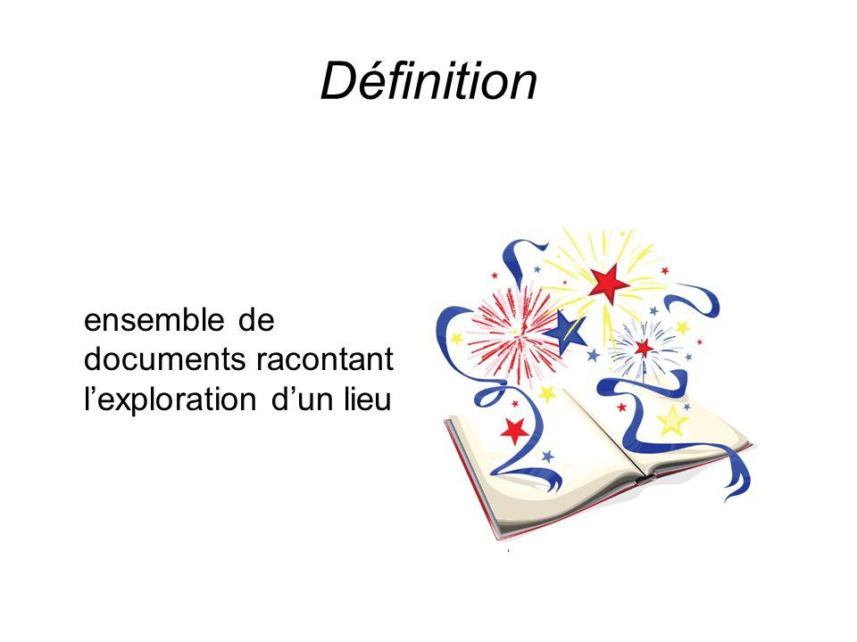 Définition ensemble de documents racontant lexploration dun lieu