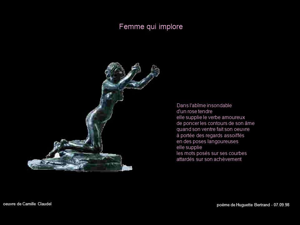 Triomphant par ses formes prisonnier dans sa glaise il assaille tous les âges il enchaîne les mémoires les transperce d exploits il répand par ses gènes tout le suc de ses peurs sur les coeurs enivrés et mortels il sue sans savoir LÂge dairain oeuvre de Auguste Rodinpoème de Huguette Bertrand - 29.08.98