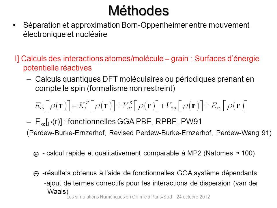 Méthodes Les simulations Numériques en Chimie à Paris-Sud – 24 octobre 2012 II] Dynamique nucléaire : réactivité –Dynamique quantique dépendant du temps - Prise en compte des effets quantiques - Probabilités et sections efficaces de réaction - Etats rovibrationnels des molécules formées - Nombre de degrés de liberté limité 3D ou 4D