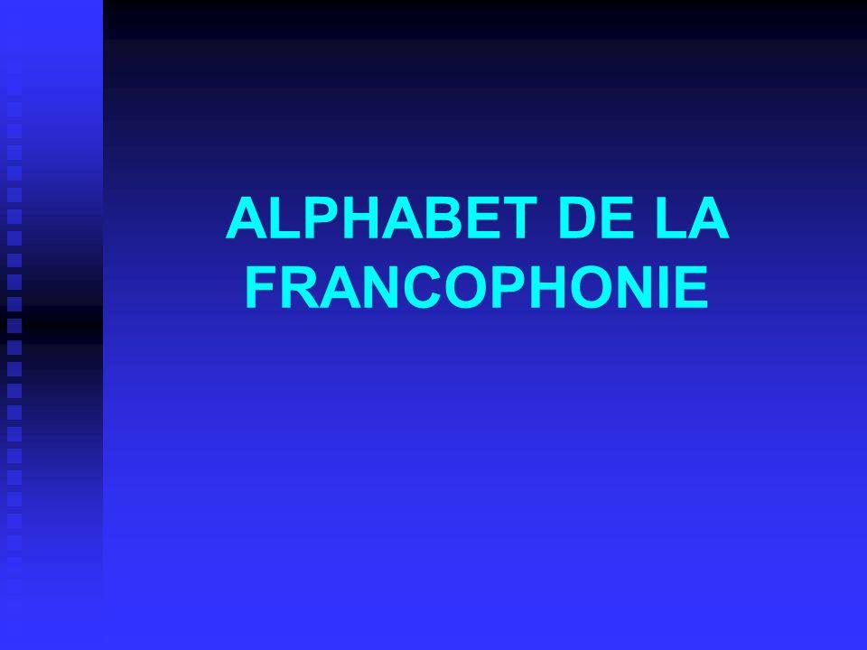 ALPHABET DE LA FRANCOPHONIE