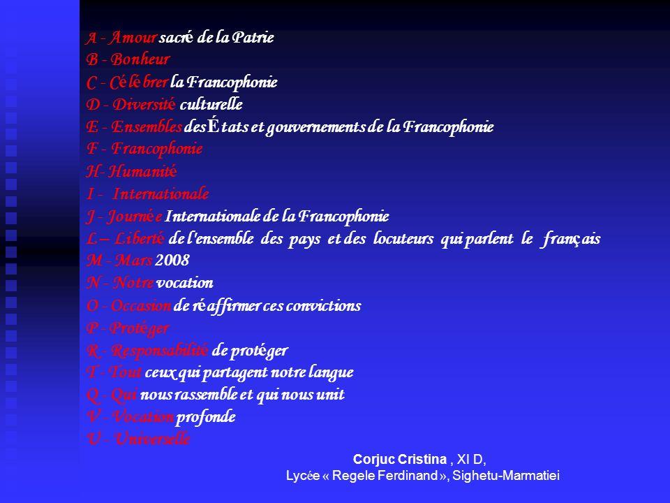 A - Amour sacr é de la Patrie B - Bonheur C - C é l é brer la Francophonie D - Diversit é culturelle E - Ensembles des É tats et gouvernements de la F