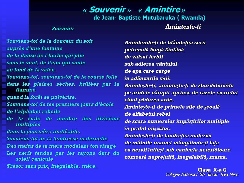 « Souvenir » « Amintire » de Jean- Baptiste Mutubaruka ( Rwanda) Souvenir Souviens-toi de la douceur du soir auprès dune fontaine de la danse de lherb