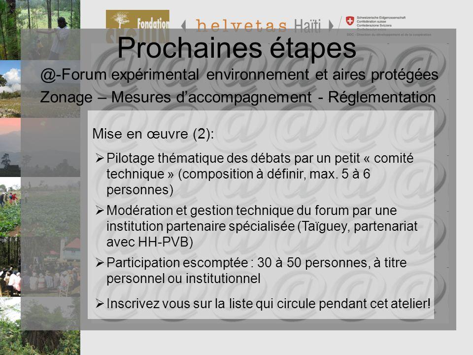 Programme de Préservation et de Valorisation de la Biodiversité PVB Prochaines étapes Mise en œuvre (2): Participation escomptée : 30 à 50 personnes,