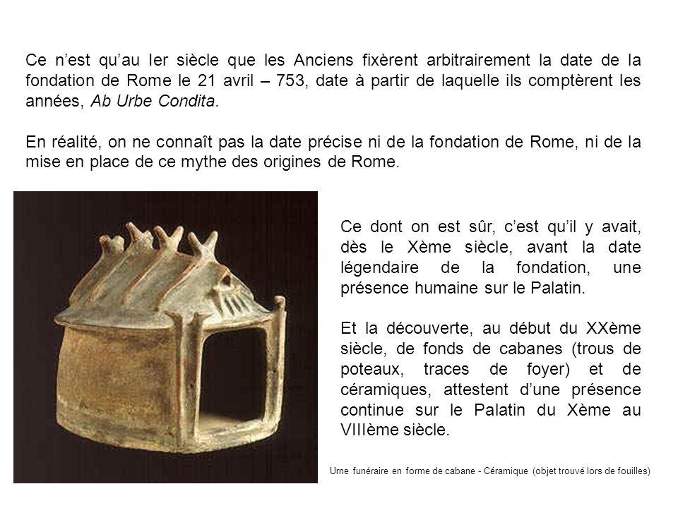 Ce nest quau Ier siècle que les Anciens fixèrent arbitrairement la date de la fondation de Rome le 21 avril – 753, date à partir de laquelle ils compt