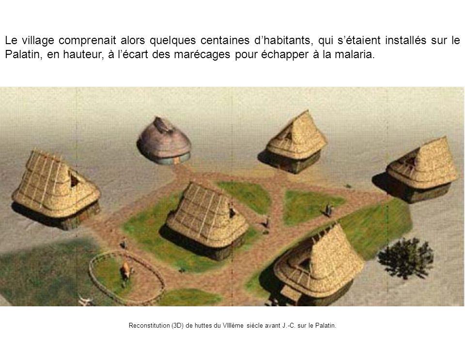 Le village comprenait alors quelques centaines dhabitants, qui sétaient installés sur le Palatin, en hauteur, à lécart des marécages pour échapper à l
