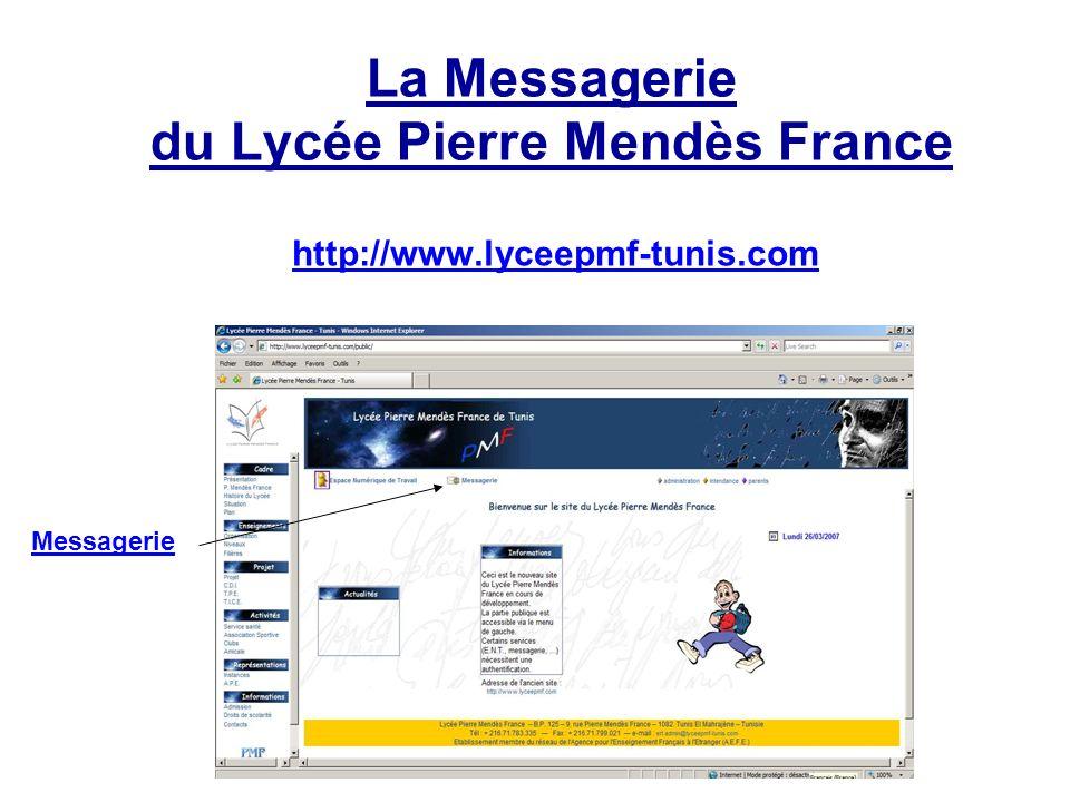 La Messagerie du Lycée Pierre Mendès France http://www.lyceepmf-tunis.com Messagerie