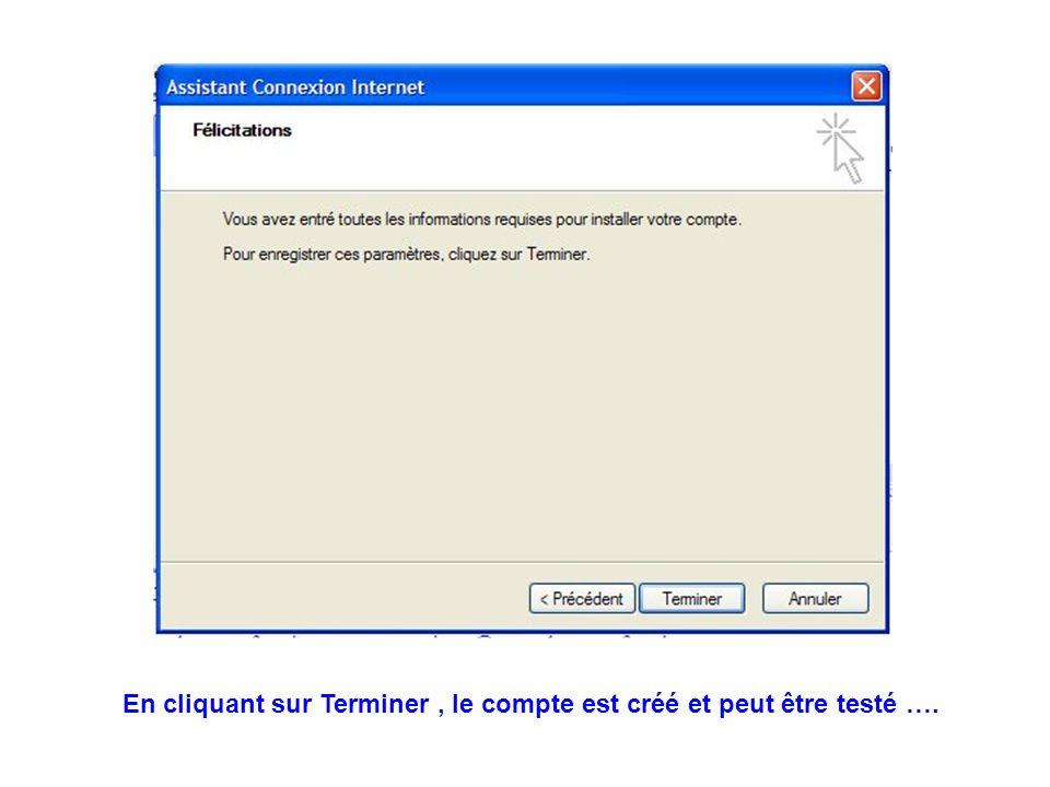 En cliquant sur Terminer, le compte est créé et peut être testé ….