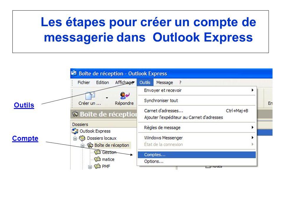 Les étapes pour créer un compte de messagerie dans Outlook Express Outils Compte