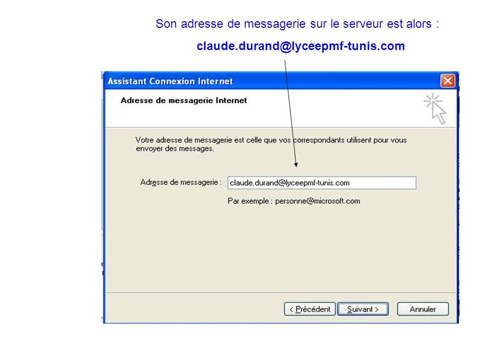 Son adresse de messagerie sur le serveur est alors : claude.durand@lyceepmf-tunis.com