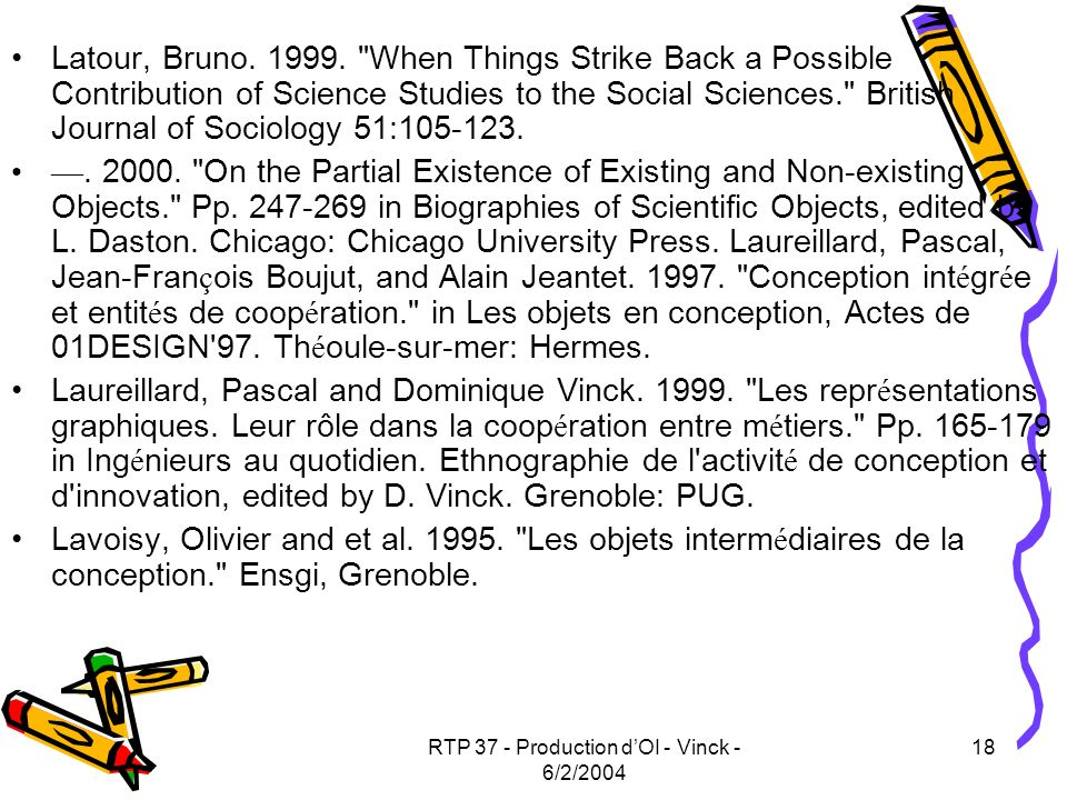 RTP 37 - Production dOI - Vinck - 6/2/2004 18 Latour, Bruno. 1999.