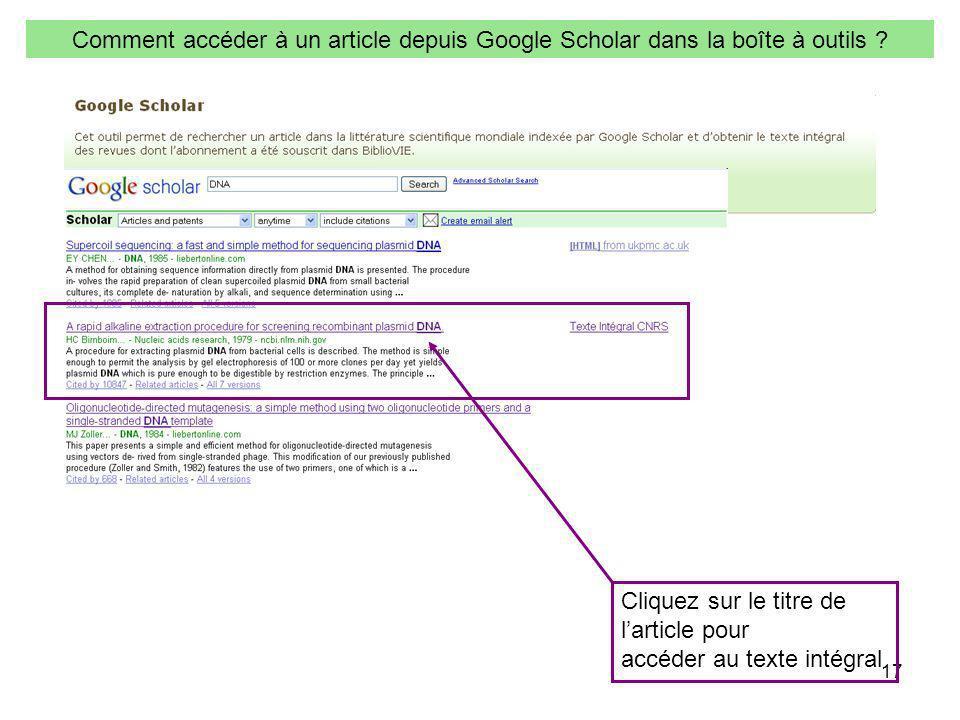 17 Comment accéder à un article depuis Google Scholar dans la boîte à outils ? Cliquez sur le titre de larticle pour accéder au texte intégral