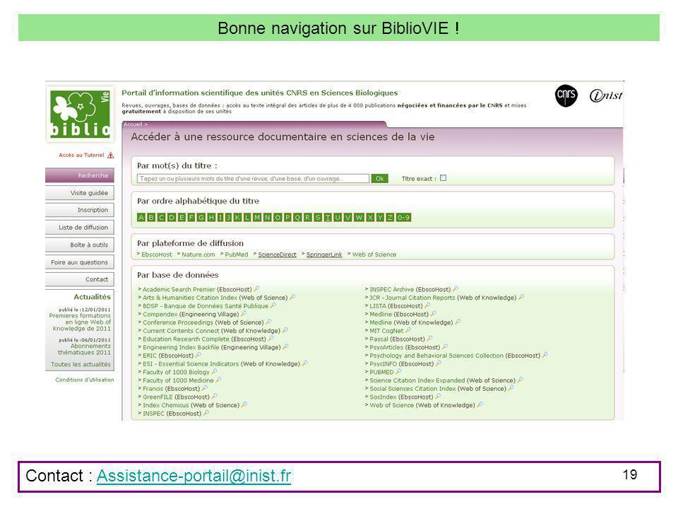 19 Bonne navigation sur BiblioVIE ! Contact : Assistance-portail@inist.frAssistance-portail@inist.fr