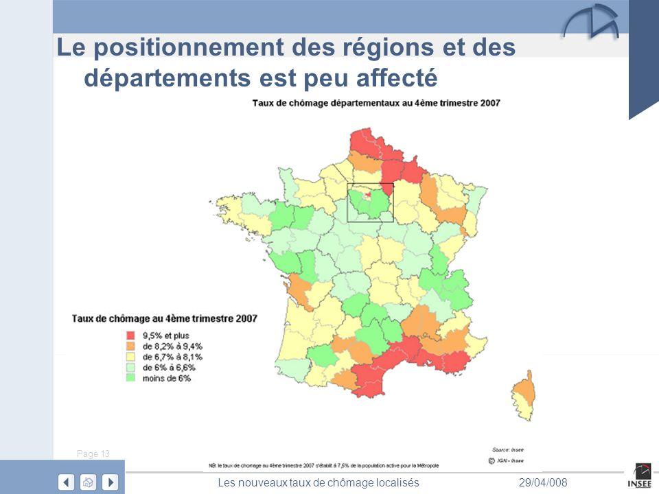 Page 13 Les nouveaux taux de chômage localisés29/04/008 Le positionnement des régions et des départements est peu affecté