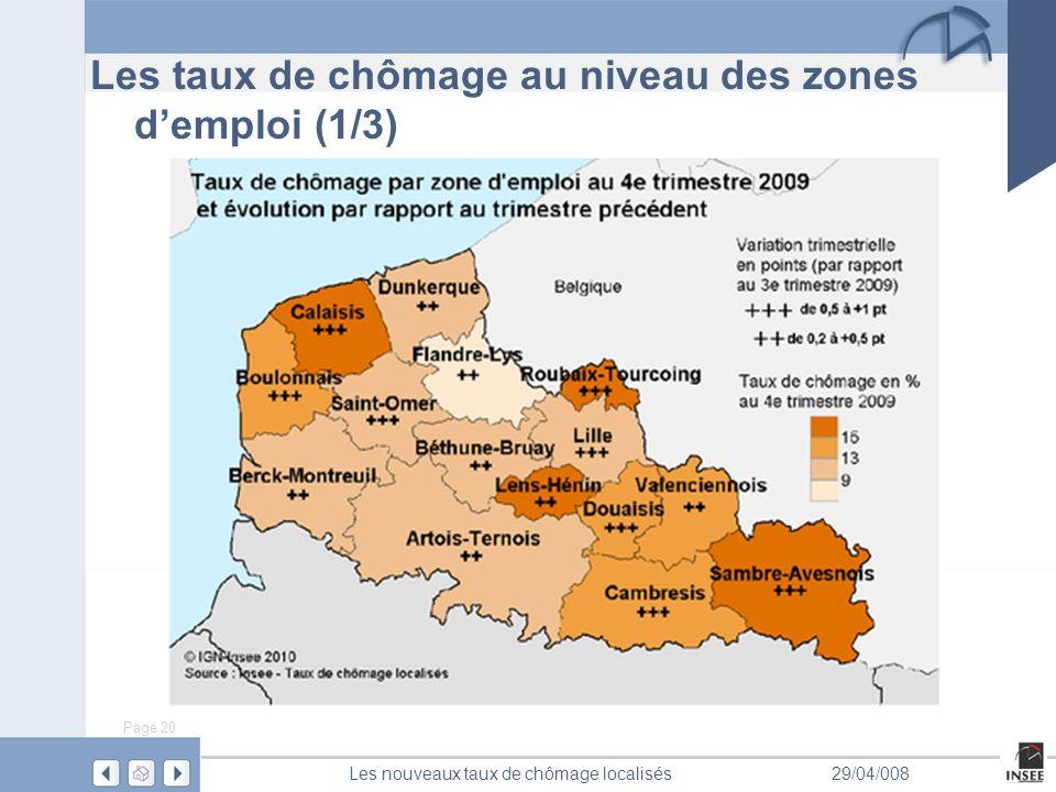 Page 20 Les nouveaux taux de chômage localisés29/04/008 Les taux de chômage au niveau des zones demploi (1/3)
