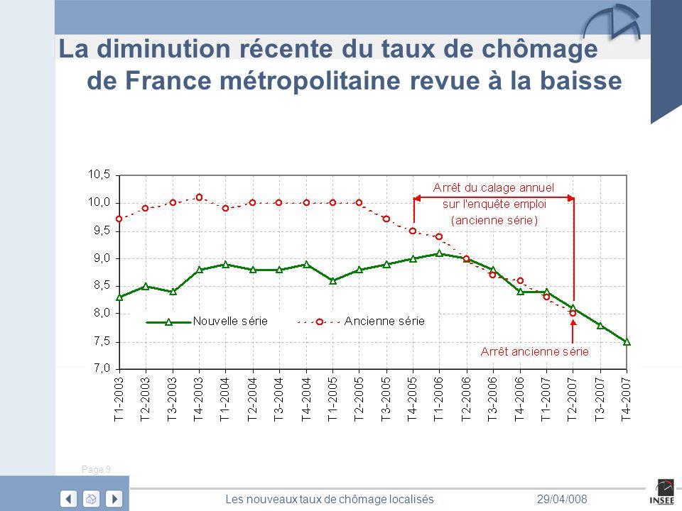 Page 9 Les nouveaux taux de chômage localisés29/04/008 La diminution récente du taux de chômage de France métropolitaine revue à la baisse