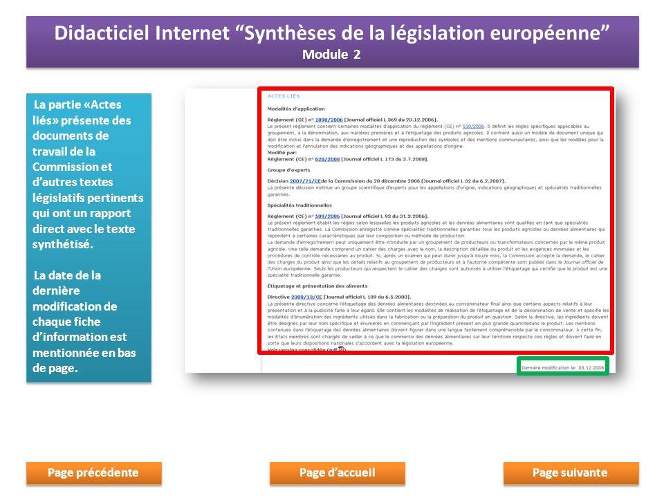 La partie «Actes liés» présente des documents de travail de la Commission et dautres textes législatifs pertinents qui ont un rapport direct avec le texte synthétisé.