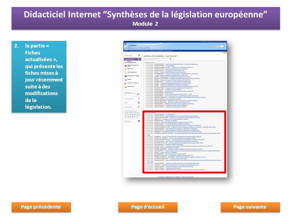 2.la partie « Fiches actualisées », qui présente les fiches mises à jour récemment suite à des modifications de la législation. Page suivante Page dac