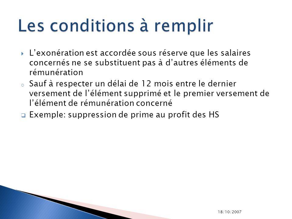 18/10/2007 Lexonération est accordée sous réserve que les salaires concernés ne se substituent pas à dautres éléments de rémunération o Sauf à respect