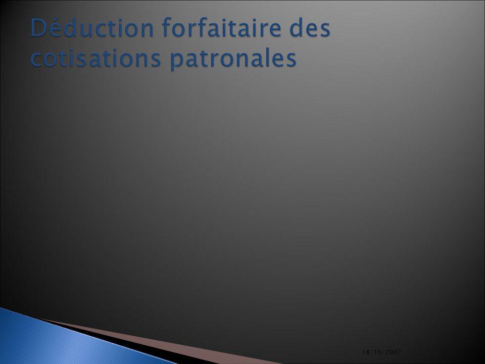 18/10/2007 Déduction forfaitaire des cotisations patronales