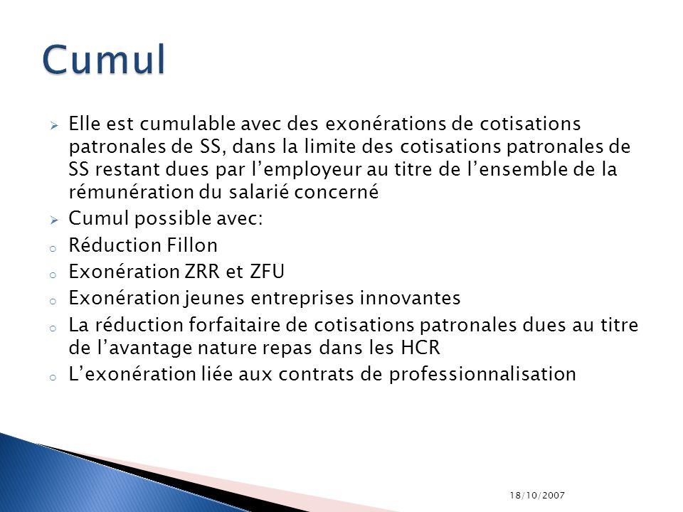 18/10/2007 Elle est cumulable avec des exonérations de cotisations patronales de SS, dans la limite des cotisations patronales de SS restant dues par