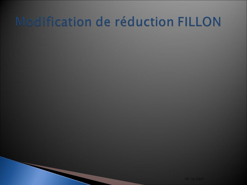 18/10/2007 Modification de réduction FILLON