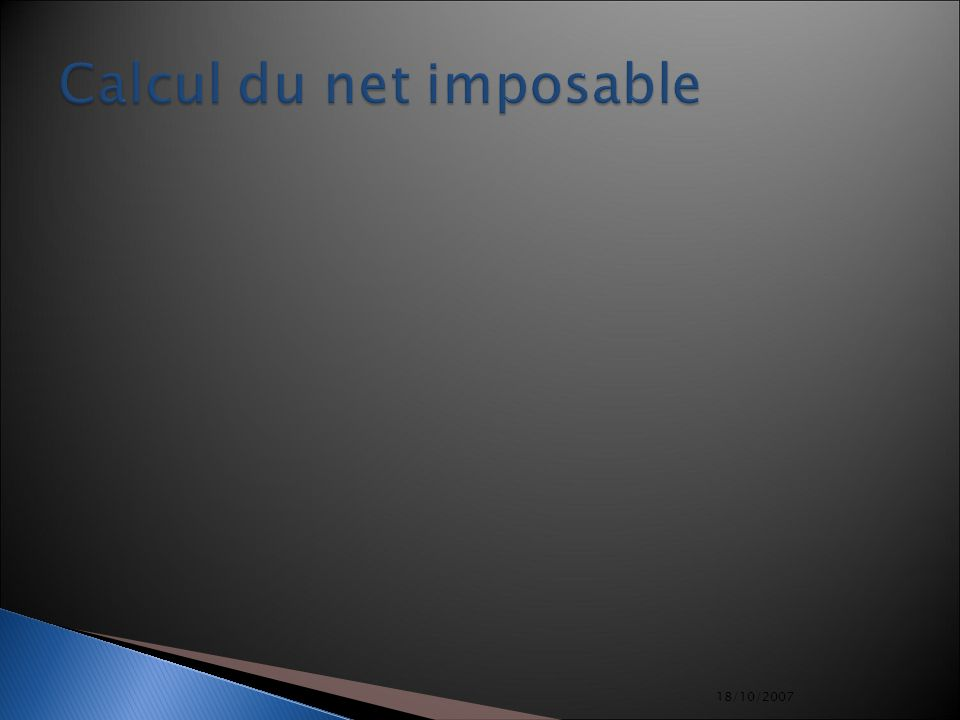 18/10/2007 Calcul du net imposable