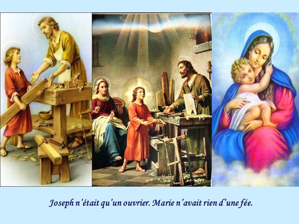 Joseph nétait quun ouvrier. Marie navait rien dune fée.