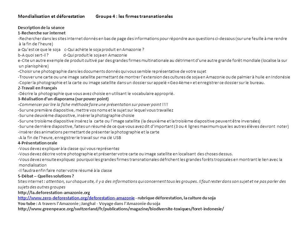 Mondialisation et déforestation Groupe 4 : les firmes transnationales Description de la séance 1-Recherche sur internet -Rechercher dans les sites int