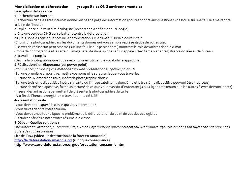Mondialisation et déforestation groupe 5 : les ONG environnementales Description de la séance 1-Recherche sur internet -Rechercher dans les sites inte