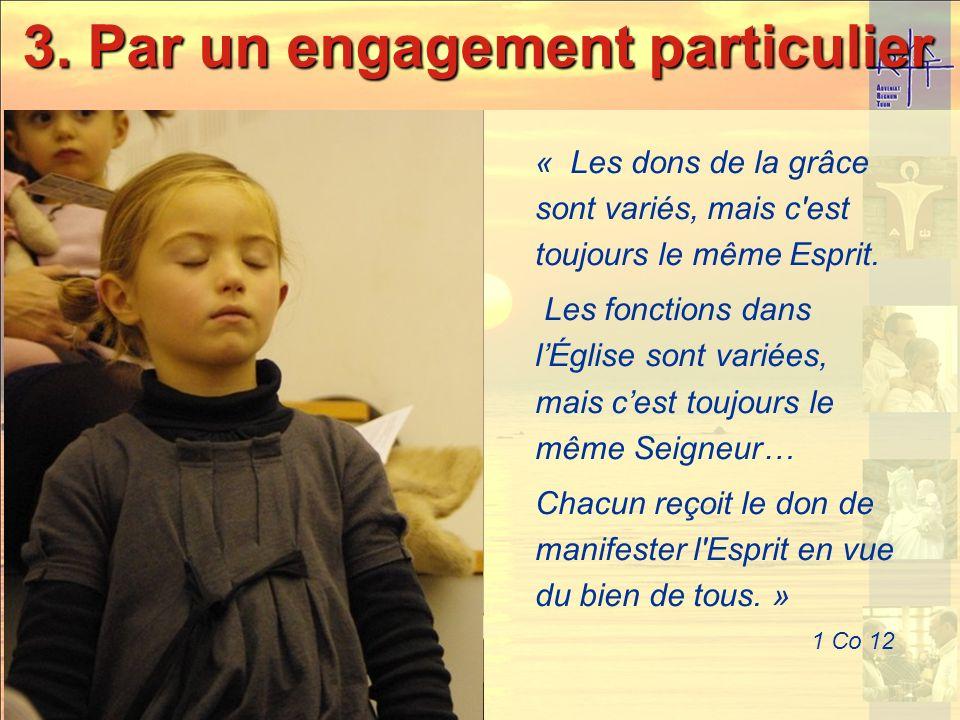 3. Par un engagement particulier Non pas des « supers laïcs assomptionnistes »… mais : un engagement particulier un engagement particulier un signe pa