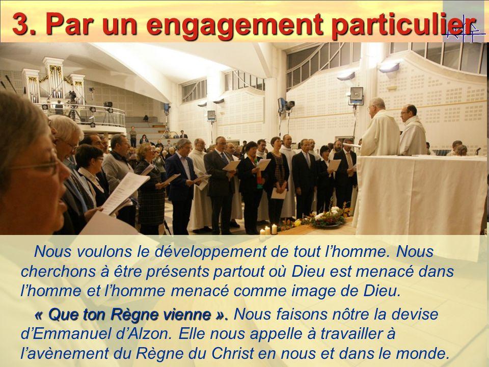 3. Par un engagement particulier Proclamation de lengagement Ensemble, en approfondissant la spiritualité des Augustins de lAssomption, nous voulons f