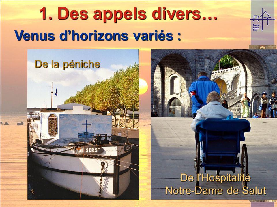 Venus dhorizons variés : De la péniche De lHospitalité Notre-Dame de Salut 1. Des appels divers…