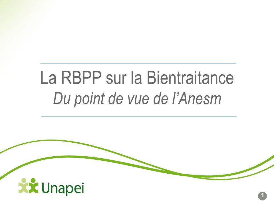 La RBPP sur la Bientraitance Du point de vue de lAnesm 1