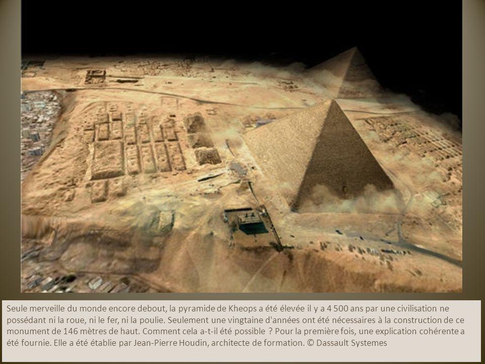 Seule merveille du monde encore debout, la pyramide de Kheops a été élevée il y a 4 500 ans par une civilisation ne possédant ni la roue, ni le fer, n