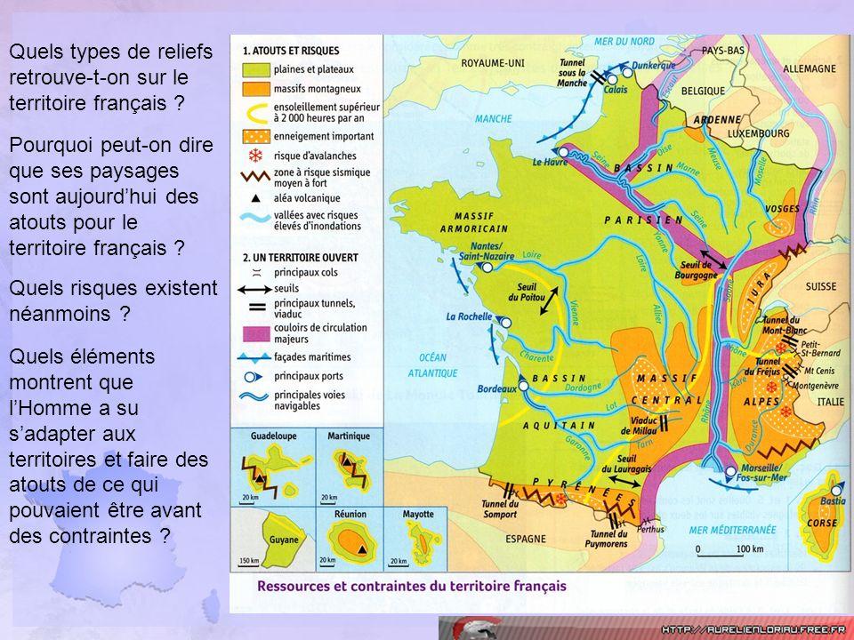 Quels types de reliefs retrouve-t-on sur le territoire français ? Pourquoi peut-on dire que ses paysages sont aujourdhui des atouts pour le territoire