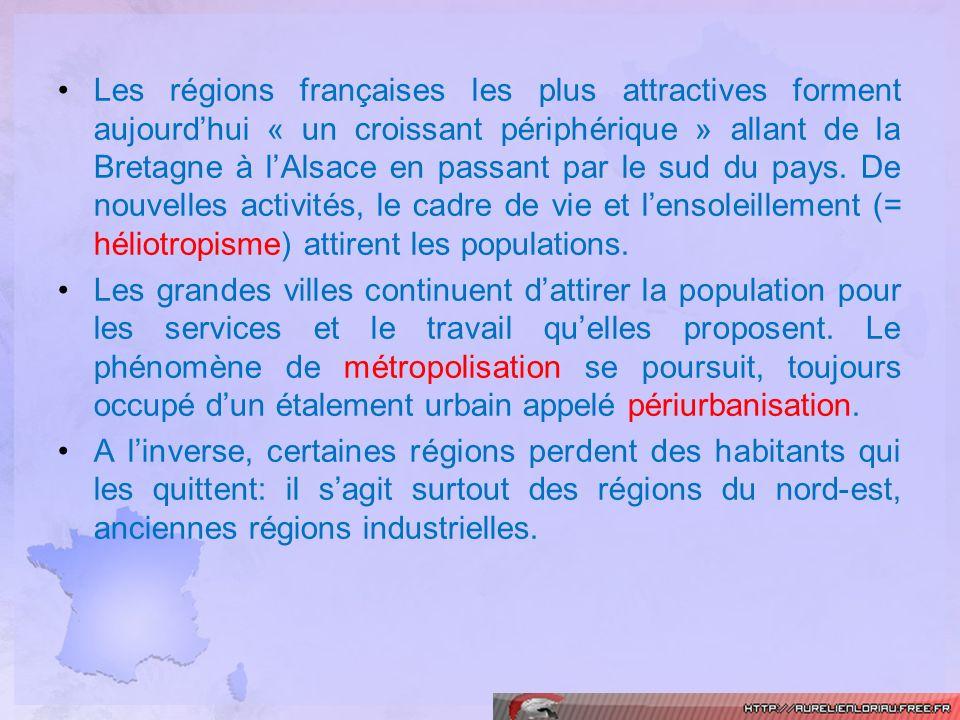 Les régions françaises les plus attractives forment aujourdhui « un croissant périphérique » allant de la Bretagne à lAlsace en passant par le sud du