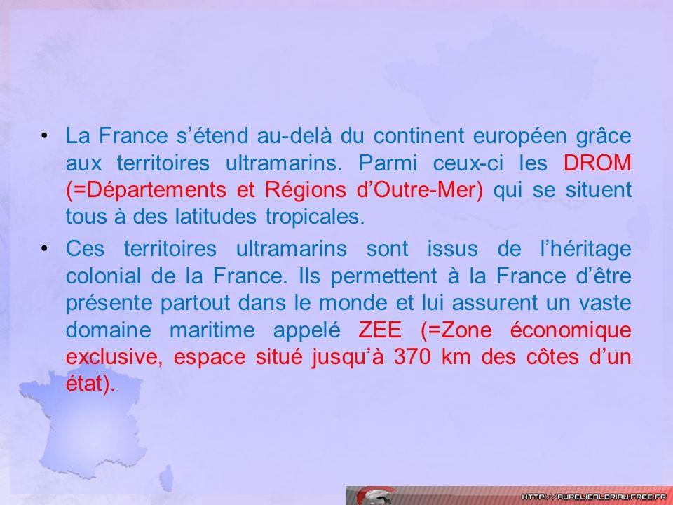 La France sétend au-delà du continent européen grâce aux territoires ultramarins. Parmi ceux-ci les DROM (=Départements et Régions dOutre-Mer) qui se